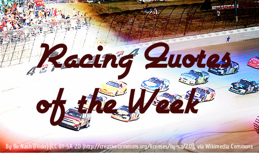 Racing Quotes of the Week